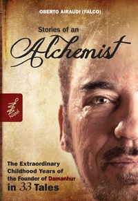 Oberto Airaudi - Stories of an alchemist - The extraordinary childhood years of the founder of Damanhur in 33 tales.