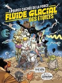 Obion et Jorge Bernstein - Fluide glacial des étoiles - La farce cachée de la force.