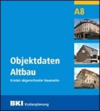Objektdaten Altbau A8 - Kosten abgerechneter Bauwerke / Altbau.