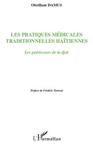 Obrillant Damus - Les pratiques médicales traditionnelles haïtiennes - Les guérisseurs de la djok.