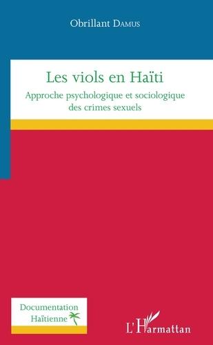 Les viols en Haïti. Approche psychologique et sociologique des crimes sexuels