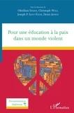 Obrillant Damus et Christoph Wulf - Pour une éducation à la paix dans un monde violent.