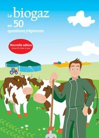 Observ'ER et Juliette Talpin - Le biogaz en 50 questions/réponses.
