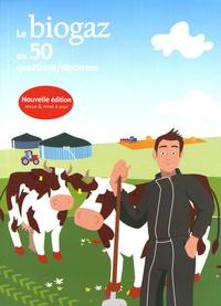 Observ'ER - Le biogaz en 50 questions/réponses.