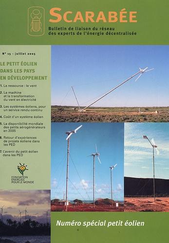 Alain Liébard et Yves-Bruno Civel - Scarabée N° 15, Juillet 2005 : Numéro spécial petit éolien.