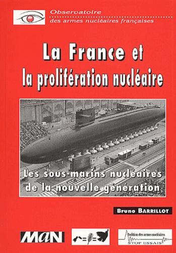 Observatoire Armes Nucléaires et Bruno Barrillot - La France et la prolifération nucléaire. - Les sous-marins nucléaires de la nouvelle génération.