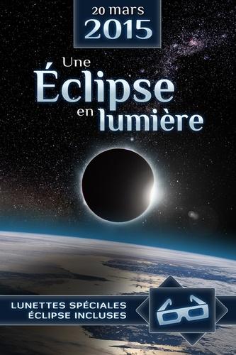 Une éclipse en lumière. 20 mars 2015