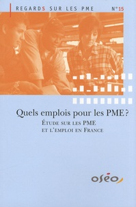 Observatoire des PME - Quels emplois pour les PME ? - Etude sur les PME et l'emploi en France.