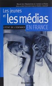 Observatoire Enfance en France et Gabriel Langouët - Les jeunes et les médias en France. - L'état de l'enfance.
