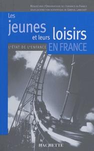 Observatoire Enfance en France et Gabriel Langouët - Les jeunes et leurs loisirs en France.