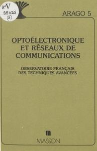 Observatoire français des tech - Optoélectronique et réseaux de communications : rapport de synthèse.