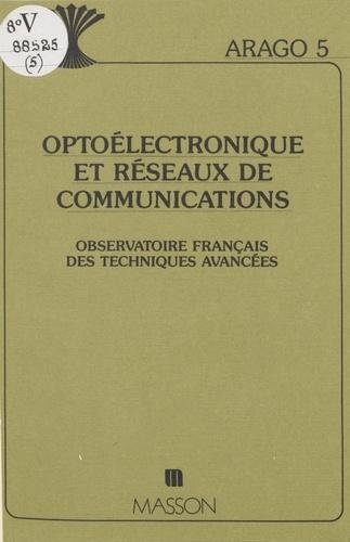 Optoélectronique et réseaux de communications : rapport de synthèse