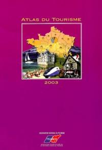 Observatoire National Tourisme - Atlas du tourisme 2003.