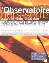 Jean-Pierre Saez - L'observatoire Hors-série N° 4, Jui : Deuxièmes Assises nationales des directeurs des affaires culturelles des collectivités territoriales - Les actes.