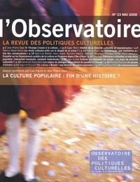 Lisa Pignot et Jean-Pierre Saez - L'observatoire N° 33, Mai 2008 : La culture populaire : fin d'une histoire ?.