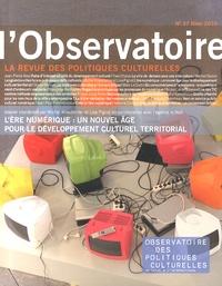 Michel Kneubühler et Lisa Pignot - L'observatoire N° 37, Hiver 2010 : L'ère numérique : un nouvel âge pour le développement culturel territorial.