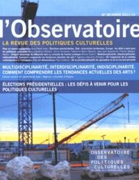 Jean-Pierre Saez - L'observatoire N° 39, Hiver 2011-20 : Multidisciplinarité, interdisciplinarité, indisciplinarité : comment comprendre les tendances actuelles des arts ?.