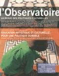 Lisa Pignot et Jean-Pierre Saez - L'observatoire N° 42, Eté 2013 : Education artistique et culturelle : pour une politique durable.
