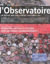 Lisa Pignot et Jean-Pierre Saez - L'observatoire N° 43, Hiver 2013 : Décentralisation et culture : vers un grand chambardement ?.