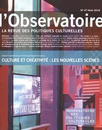 Dominique Sagot-Duvauroux - L'observatoire N° 47, Hiver 2016 : Culture et créativité : les nouvelles scènes.