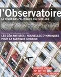 Luc Gwiazdzinski et Lisa Pignot - L'observatoire N° 48, été 2016 : Les géo-artistes : nouvelles dynamiques pour la fabrique urbaine.
