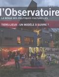 Lisa Pignot et Jean-Pierre Saez - L'observatoire N° 52, été 2018 : Tiers-lieux : un modèle à suivre ?.