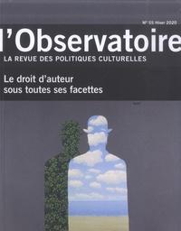 Lisa Pignot et Jean-Pierre Saez - L'observatoire N° 55, Hiver 2020 : Le droit d'auteur sous toutes ses facettes.