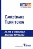 Observatoire Territoria - L'Abécédaire Territoria - 25 ans d'innovation dans les territoires.