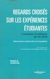 Observatoire vie étudiante - Regards croisés sur les expériences étudiantes - L'enquête Conditions de vie 2016.