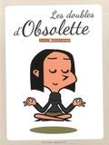 Obsolette - Les doubles d'Obsolette - De 15 à 28 ans.