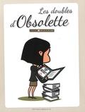 Obsolette - Les doubles d'Obsolette - De 43 à 56 ans.