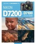 Obtenez le maximum des Nikon D7200 et D7100.