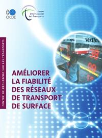OCDE - Améliorer la fiabilité des réseaux de transport de surface.