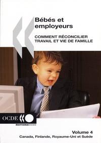 Bébés et employeurs - Comment réconcilier travail et vie de famille Volume 4, Canada, Finlande, Royaume-Uni et Suède.pdf