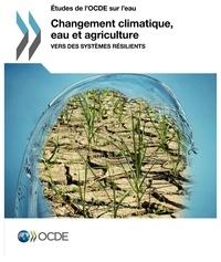 Changement climatique, eau et agriculture - Vers des systèmes résilients.pdf