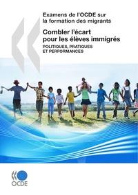 OCDE - Combler l'écart pour les élèves immigrés - Politiques, pratiques et performances.
