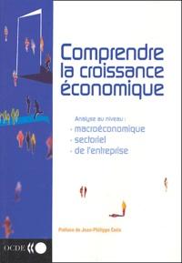 OCDE - Comprendre la croissance économique - Analyse au niveau macroéconomique, au niveau sectoriel et au niveau de l'entreprise.