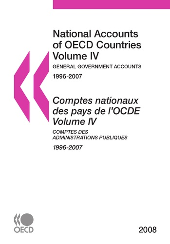 OCDE - Comptes nationaux des pays de l'OCDE - Volume 4, Comptes des administrations publiques 1996-2007, édition bilingue français-anglais.