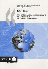 OCDE - Corée - Progrès dans la mise en oeuvre de la réforme de la réglementation.