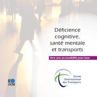OCDE - Déficience cognitive, santé mentale et transports - Vers une accessibilité pour tous.