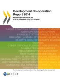 OCDE - Development co-operation report 2014 : mobilising resources for sustainable.