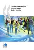 OCDE - Formation et emploi - Relever le défi de la réussite.