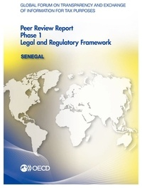 Deedr.fr Global forum on transparency and exchange of information for tax purposes peer reviews : Senegal 2015 / Phase 1: Legal and Regulatory Framework Image