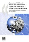 OCDE - L'analyse d'impact de la réglementation - Un outil au service de la cohérence des politiques.
