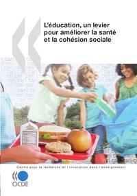 OCDE - L'éducation, un levier pour améliorer la santé et la cohésion sociale.
