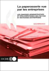 La paperasserie vue par les entreprises. Les charges administratives et réglementaires des petites et moyennes entreprises.pdf