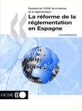 OCDE - La réforme de la réglementation en Espagne.