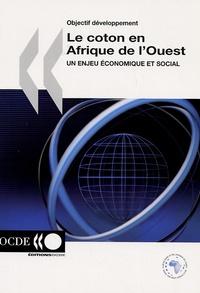 OCDE - Le coton en Afrique de l'Ouest - Un enjeu économique et social.