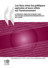 OCDE - Les liens entre les politiques agricoles et leurs effets sur l'environnement - Le modèle simplifié d'impact des politiques agroenvironnementales de l'OCDE.