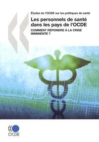 OCDE - Les personnels de santé dans les pays de l'OCDE - Comment répondre à la crise imminente ?.
